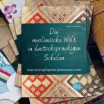 Buchpräsentation die Muslimische Welt in deutschsprachigen Schulen